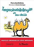 Improbablologie et au-delà: Nouvelles chroniques de science improbable