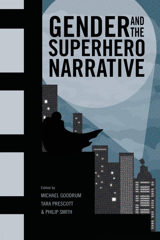 Download Gender and the Superhero Narrative PDF