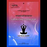 Saptahastotrasangraha: Day-wise chants for maximum benefits.