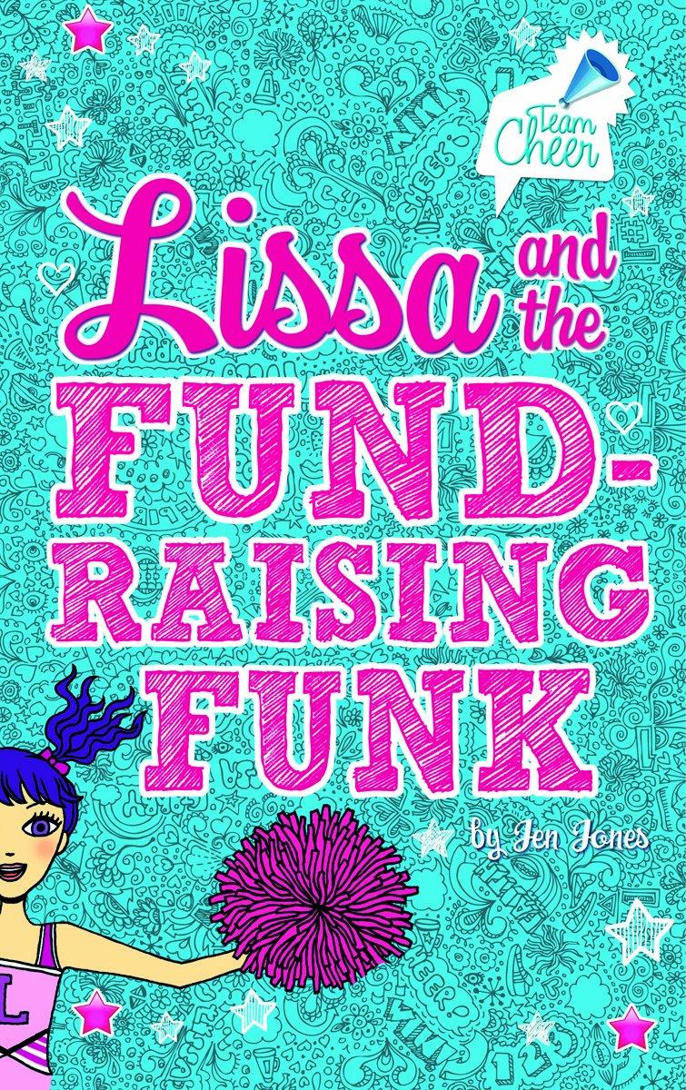 Lissa and the Fund-Raising Funk: #3 (Team Cheer) pdf epub