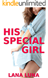 His Special Girl (Taboo Steamy Romance)