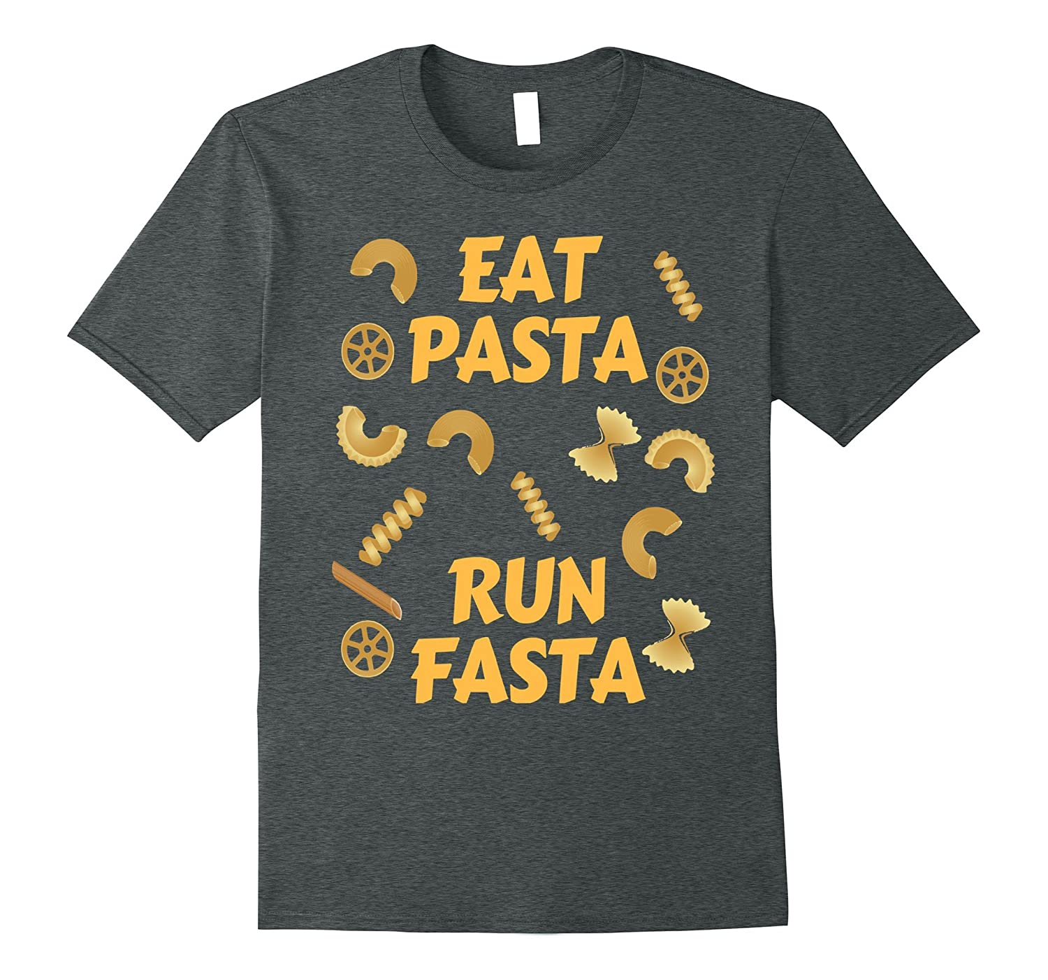 Eat Pasta Run Fasta Runner Carb Load Carbohydrate T Shirt- TPT