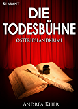Die Todesbühne. Ostfrieslandkrimi (Hauke Holjansen ermittelt 10)