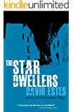 The Star Dwellers: A SciFi Dystopian Thriller (The Dwellers Saga Book 2)