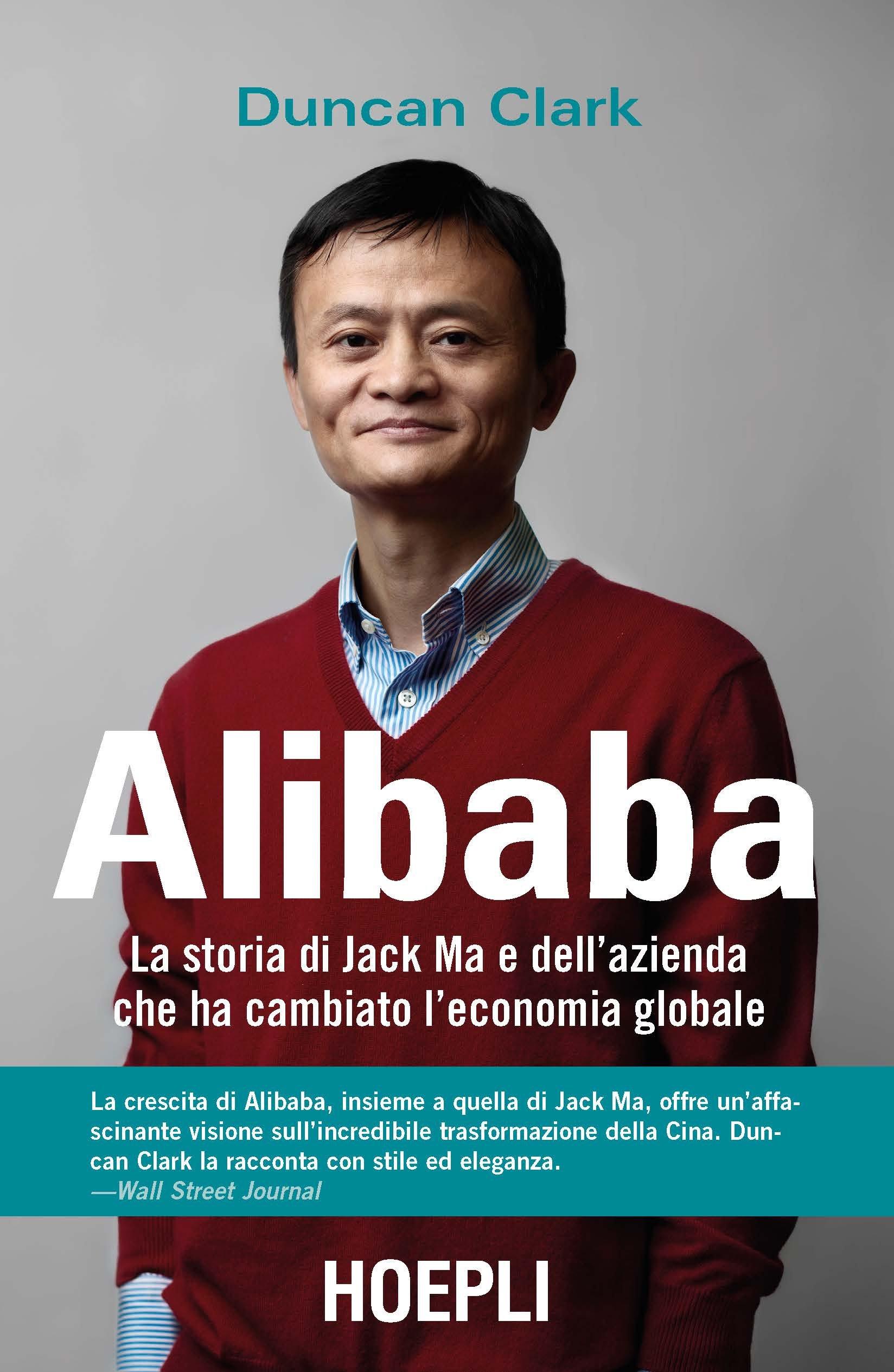 Alibaba. La storia di Jack Ma e dell'azienda che ha cambiato l'economia globale Copertina flessibile – 18 mag 2018 Duncan Clark I. Katerinov Hoepli 882038583X