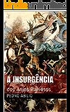 A Insurgência: dos Anjos Raivosos