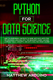 Python for Data Science: how to learn basic contents to work with data with this programming language with this beginner's guide. Machine learning tools, ... analysis crash course. (English Edition)