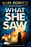 What She Saw: Brilliant page turner - a serial killer thriller with a twist (DCI Rosen Book 2)