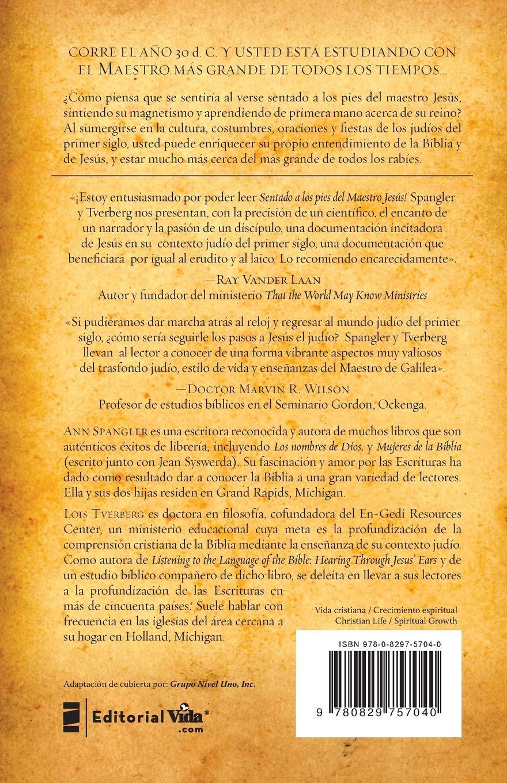 Sentado a los pies del maestro Jesús: El trasfondo judío de Jesús y su impacto en la fe cristiana (Spanish Edition): Ann Spangler, Lois Tverberg: ...