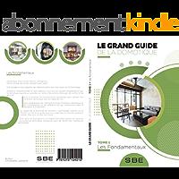 Le grand guide de la domotique: Volume 1: Les fondamentaux