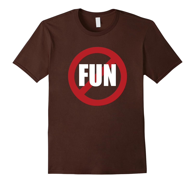 No Fun T-Shirt-Awarplus