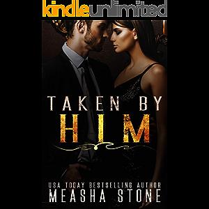 Taken by Him: A Dark Mafia Romance