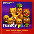 Funky Party: Party Food for Happy Children
