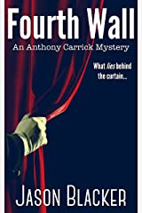 Fourth Wall (An Anthony Carrick Mystery Book 4) Kindle Edition