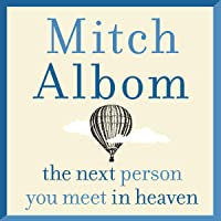 The Next Person You Meet in Heaven: A gripping and life-affirming novel from a globally bestselling author