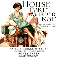 House Party Murder Rap: Evie Parker Mystery Series 1: 1920s Historical Cozy Mystery