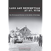 Loss and Redemption at St. Vith: The 7th Armored Division in the Battle of the Bulge (American Military Experience) (English Edition)