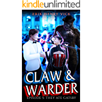 They Ate Gatsby: CLAW & WARDER Episode 5