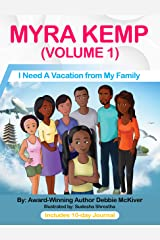 Myra Kemp (Volume 1): I Need A Vacation from My Family (Myra Kemp Series) Kindle Edition