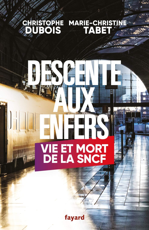 Descente aux enfers: Vie et mort de la SNCF por Marie-Christine Tabet