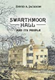 Swarthmoor Hall: And Its People