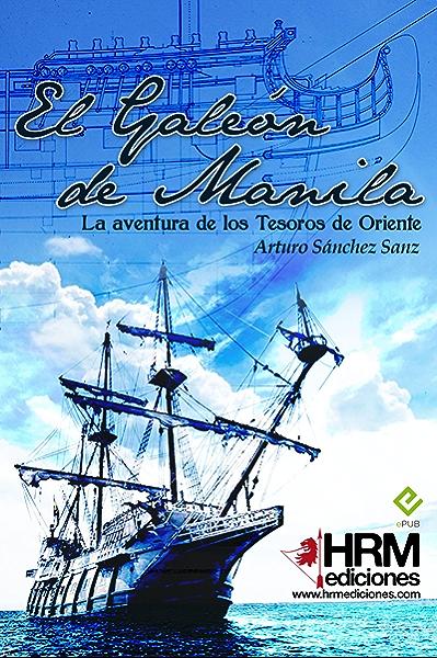 El Galeón de Manila eBook: Sanz, Arturo Sánchez, José Antonio ...
