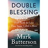 Double Blessing: Don't Settle for Less Than You're Called to Bless