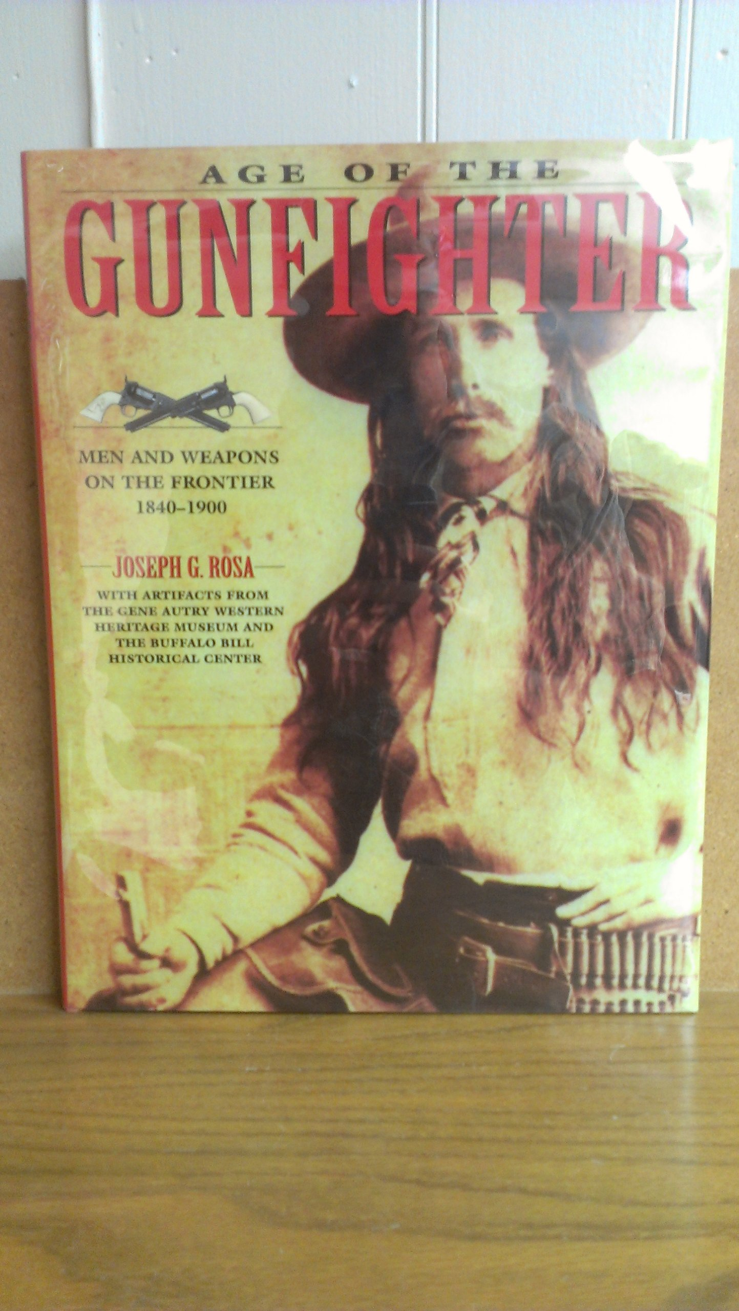 Download The Age of the Gunfighter: Men and Weapons on the Frontier, 1840-1900 ebook