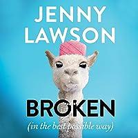 Broken: in the Best Possible Way