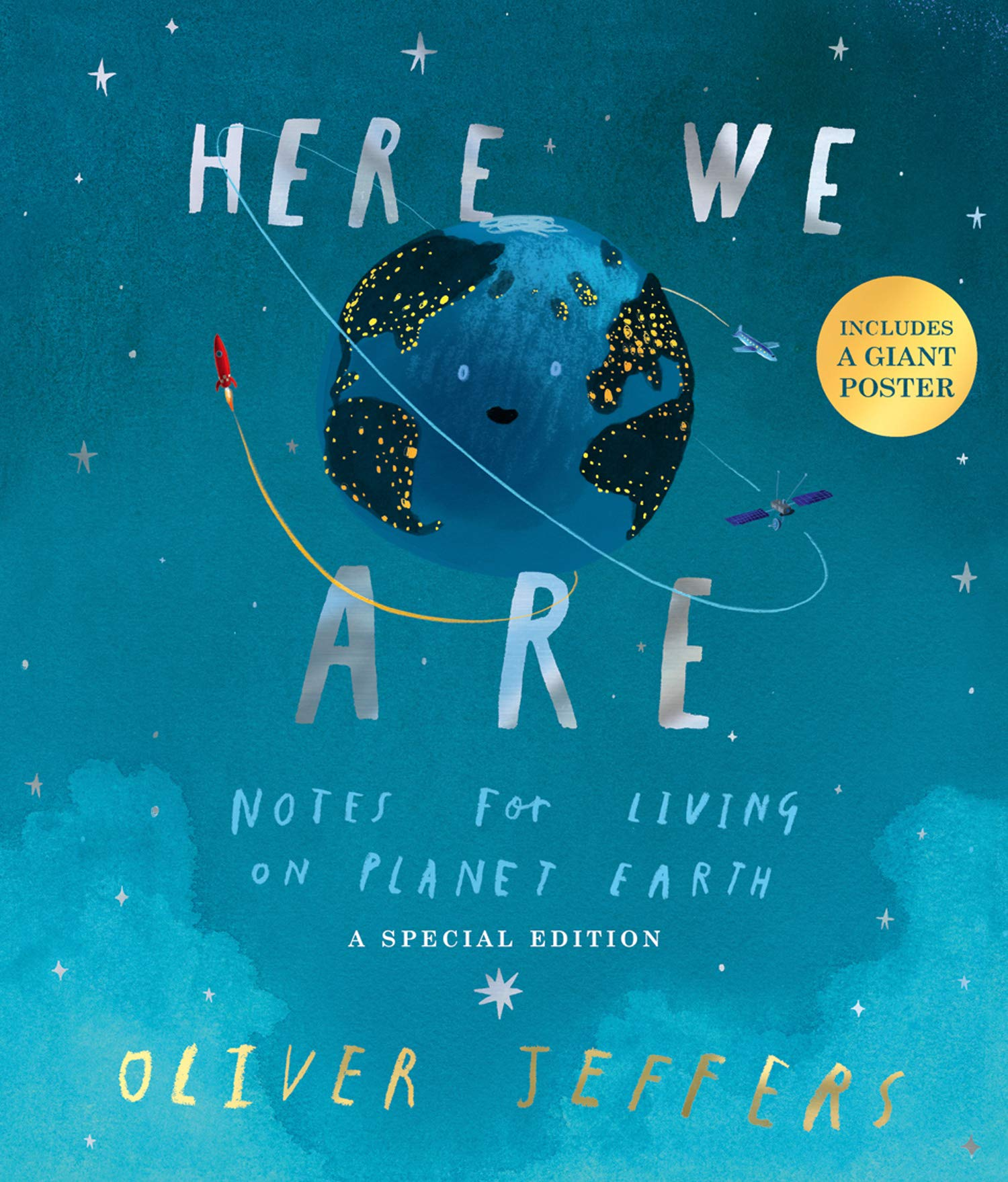 Here We Are: Notes for Living on Planet Earth – A Special Edition: Includes  a spectacular giant fold-out poster.: Amazon.co.uk: Jeffers, Oliver,  Jeffers, Oliver: Books