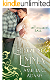 Escorting Emma (The Matchmaker's Ball Book 9)