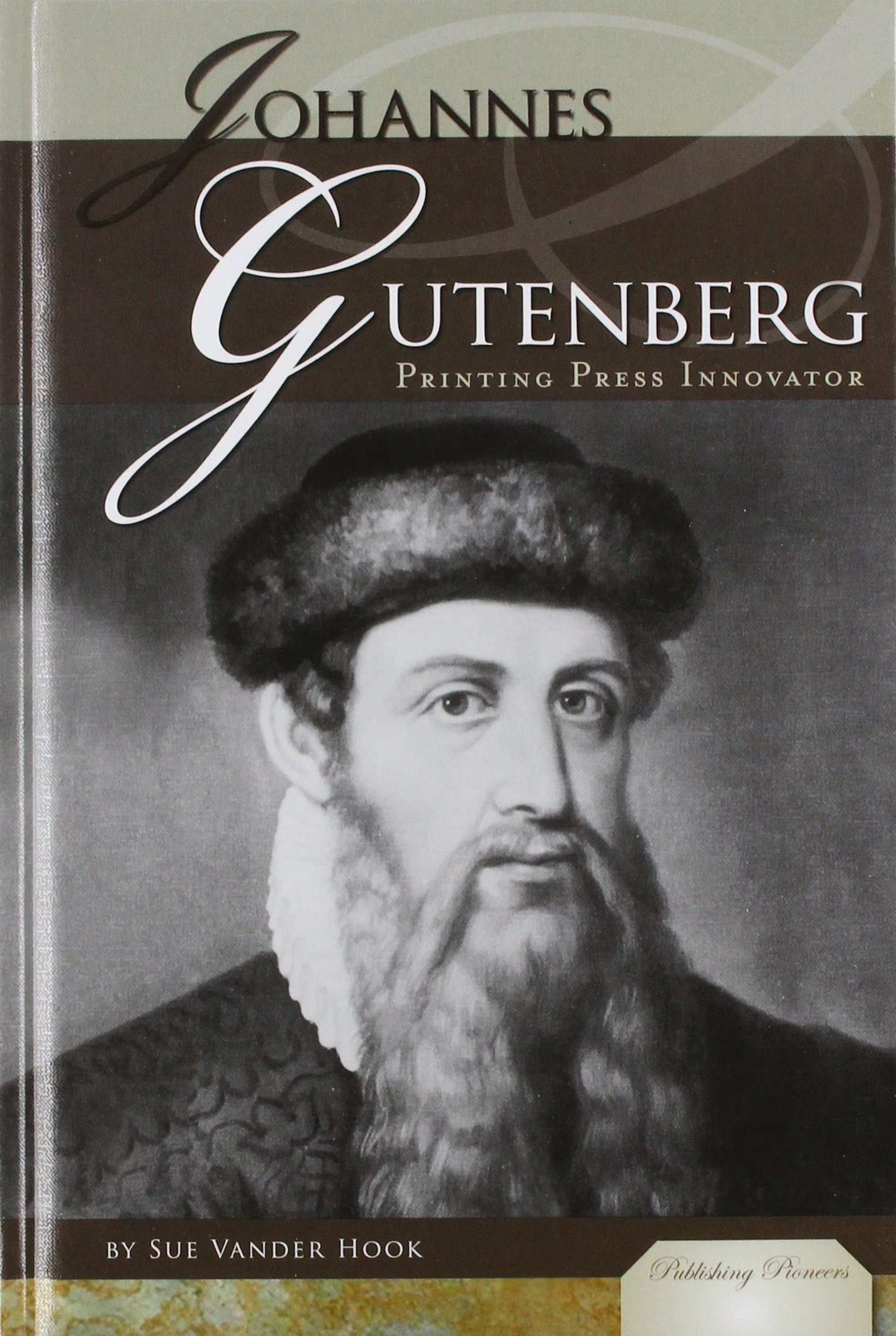 Johannes Gutenberg: Printing Press Innovator (Publishing Pioneers) ebook