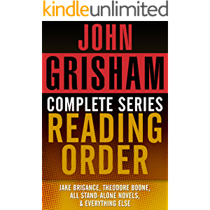 JOHN GRISHAM COMPLETE SERIES READING ORDER: Jake Brigance (A Time to Kill), Theodore Boone, all stand-alone novels, all…