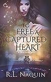 To Free a Captured Heart: An Urban Fantasy Romance (Djinn Haven)