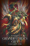 Grandfather's Gift (The Horus Heresy Primarchs)