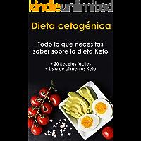 Dieta cetogénica: Guía definitiva como adelgazar con una dieta cetogénica (+20 recetas fáciles)