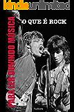 O que é rock (Para Ler Ouvindo Música Livro 1)