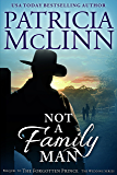 Not a Family Man: The Wedding Series, Prequel to The Forgotten Prince