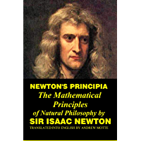 Newton's Principia: The Mathematical Principles of Natural Philosophy by Sir Isaac Newton (English Edition)