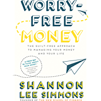 Worry-Free Money: The guilt-free approach to managing your money and your life