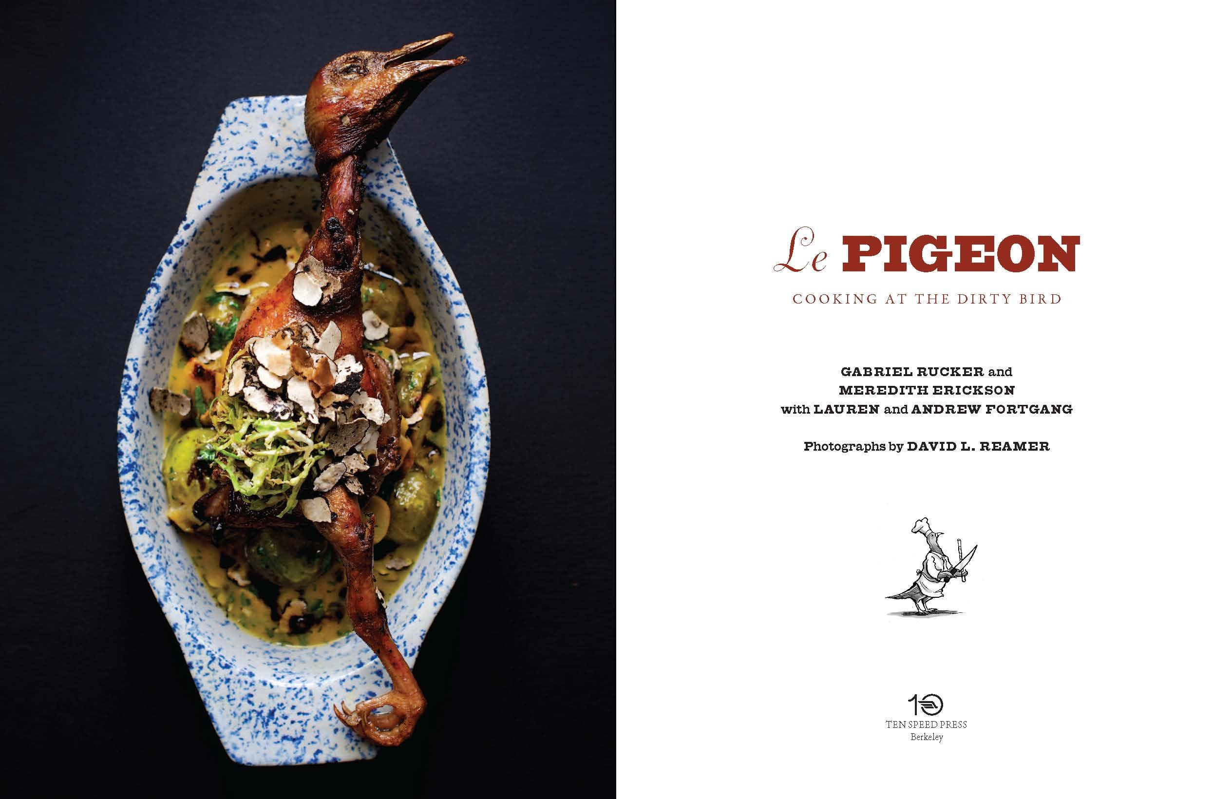 Le pigeon cooking at the dirty bird gabriel rucker meredith le pigeon cooking at the dirty bird gabriel rucker meredith erickson lauren fortgang andrew fortgang tom colicchio 9781607744443 amazon books forumfinder Choice Image