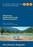 """""""WEconomy"""" Geldmaschine oder Riesenschwindel?: Risiken und Chancen im Social-Network-Marketing"""