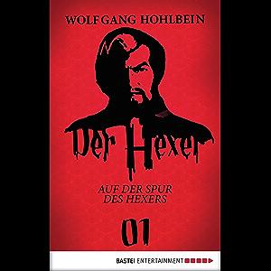 Der Hexer 01: Auf der Spur des Hexers. Roman (German Edition)
