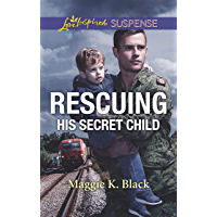 Rescuing His Secret Child (True North Heroes)