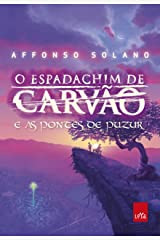 O espadachim de carvão e as pontes de Puzur eBook Kindle