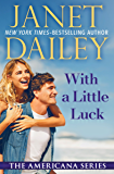 With a Little Luck (The Americana Series Book 49)