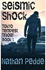 Seismic Shock (Tokyo Tempest Trilogy Book 1) Kindle Edition