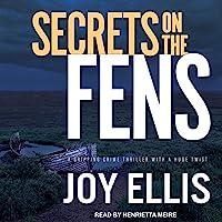 Secrets on the Fens: DI Nikki Galena Series, Book 12