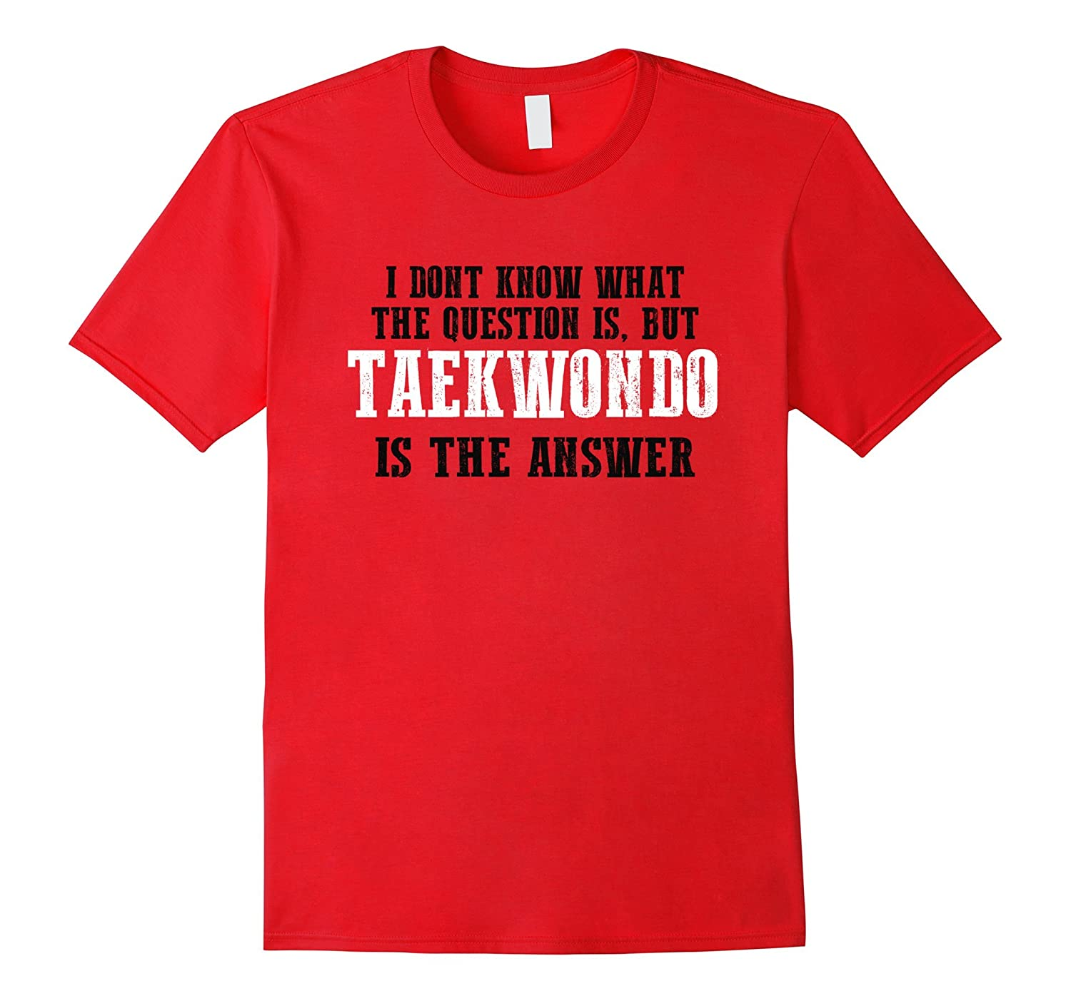 TKD Shirt Taekwondo Is The Answer The Question Doesnt Matter-Vaci