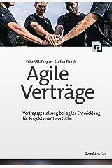 Agile Verträge: Vertragsgestaltung bei agiler Entwicklung für Projektverantwortliche (German Edition) eBook Kindle